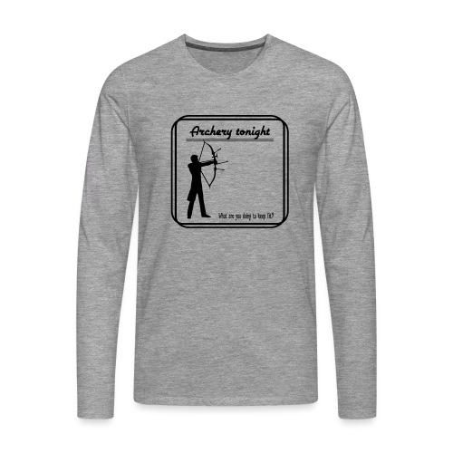 Archery tonight - Miesten premium pitkähihainen t-paita