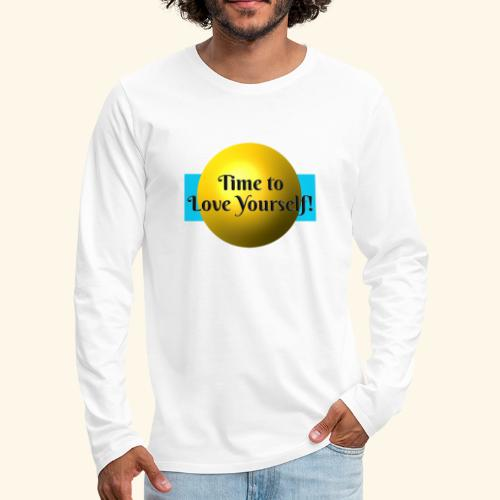Time to Love Yourself - Männer Premium Langarmshirt