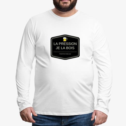 La pression je la bois - T-shirt manches longues Premium Homme