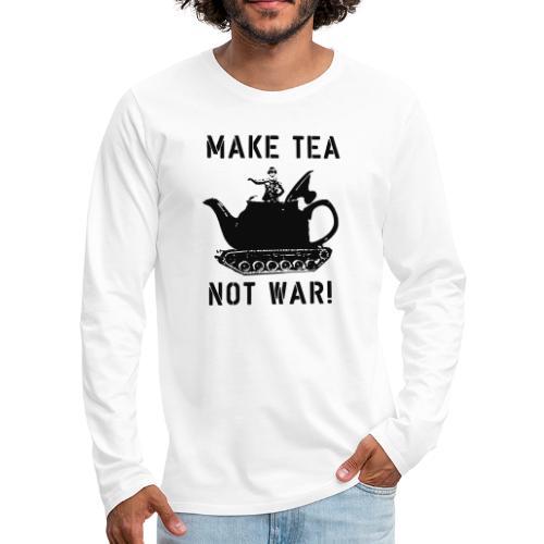 Make Tea not War! - Men's Premium Longsleeve Shirt