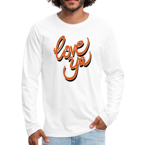 love ya - Mannen Premium shirt met lange mouwen