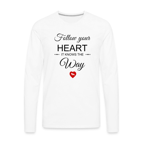 follow your heartbesser - Männer Premium Langarmshirt