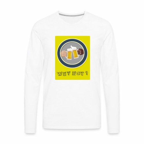 WHY NOT ? (WN) - T-shirt manches longues Premium Homme