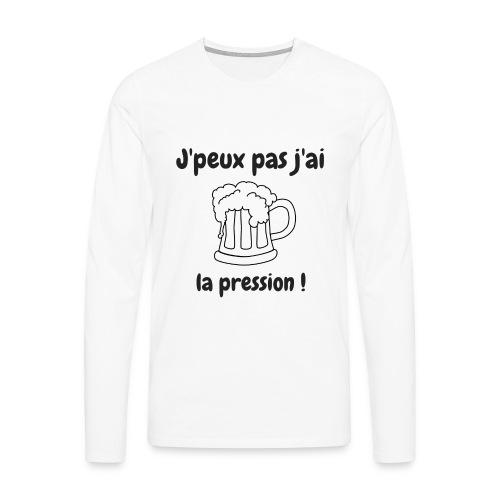 J'peux pas j'ai la pression ! - T-shirt manches longues Premium Homme