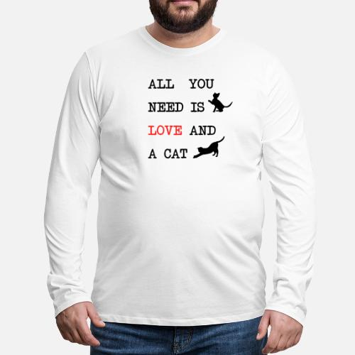 All You Need is Love and a Cat - Mannen Premium shirt met lange mouwen