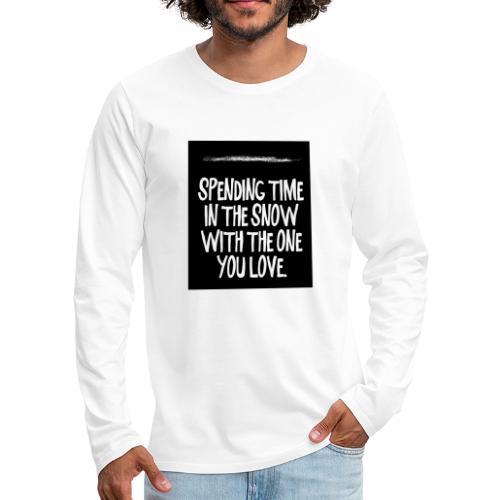 snow kokain   spending time in the snow - Männer Premium Langarmshirt