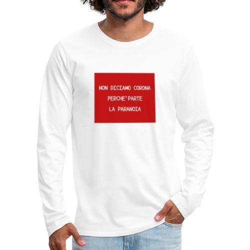 Non diciamo corona - Maglietta Premium a manica lunga da uomo