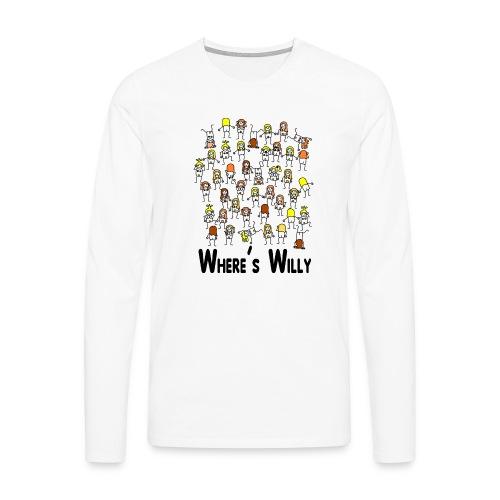 Where's willy - Men's Premium Longsleeve Shirt