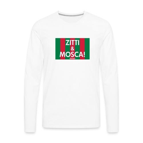 zitti_e_mosca - Maglietta Premium a manica lunga da uomo