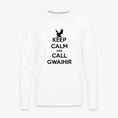Keep Calm And Call Gwaihir - Men's Premium Longsleeve Shirt
