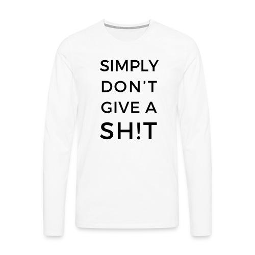 SIMPLY DON'T GIVE A SH!T - Maglietta Premium a manica lunga da uomo