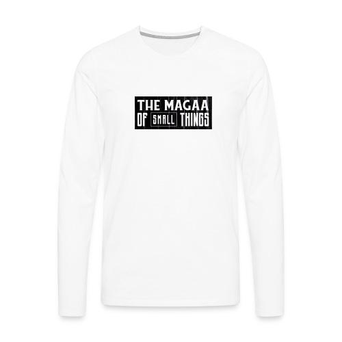 The magaa of small things - Men's Premium Longsleeve Shirt