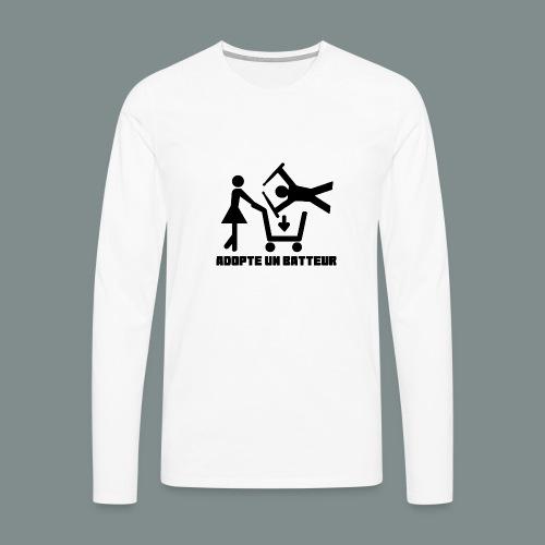 Adopte un batteur - idee cadeau batterie - T-shirt manches longues Premium Homme