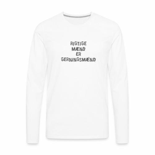 Rigtige Mand Er Gernings mand ver01 - Herre premium T-shirt med lange ærmer