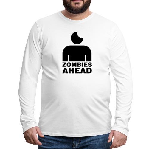 Zombies Ahead - Långärmad premium-T-shirt herr