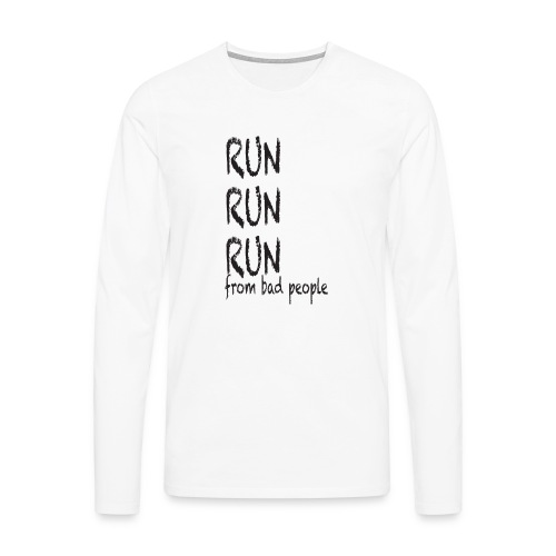 run from bad people - Men's Premium Longsleeve Shirt