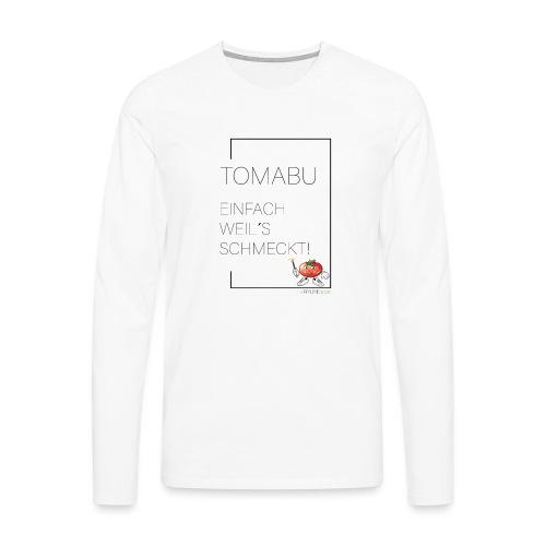TomaBu Einfach weil´s schmeckt! - Männer Premium Langarmshirt