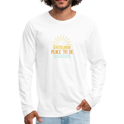 Zoutelande - Place To Be - Männer Premium Langarmshirt