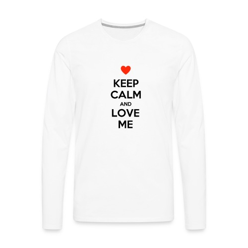 Keep calm and love me - Maglietta Premium a manica lunga da uomo