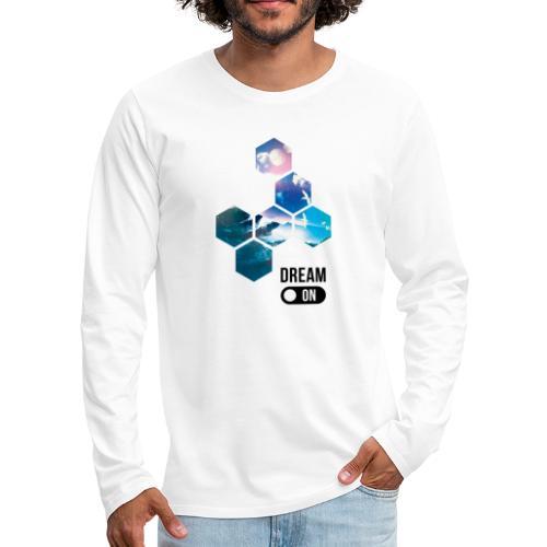 Dream on - T-shirt manches longues Premium Homme