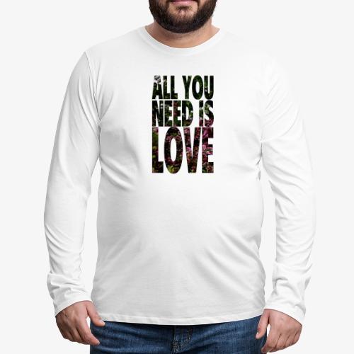 All You need is love - Koszulka męska Premium z długim rękawem