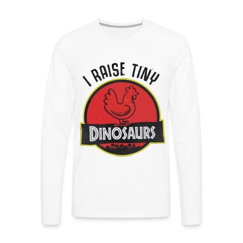 I raise tiny dinosaurs chicken - Men's Premium Longsleeve Shirt