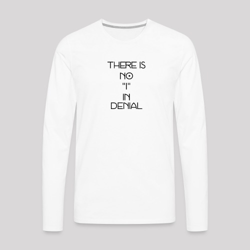 No I in denial - Mannen Premium shirt met lange mouwen