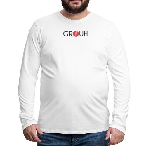 Citation - Grouh - T-shirt manches longues Premium Homme