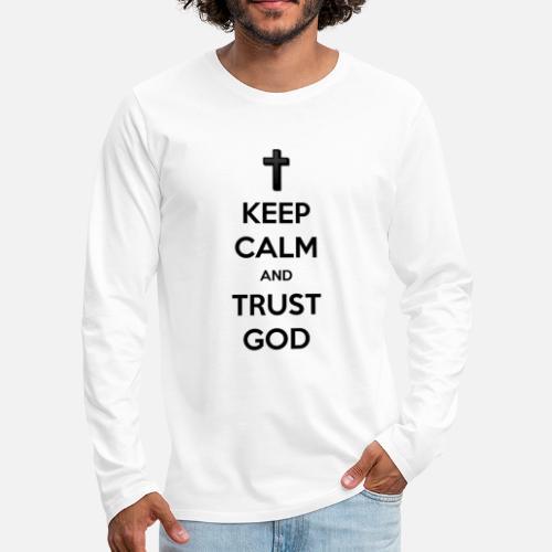 Keep Calm and Trust God (Vertrouw op God) - Mannen Premium shirt met lange mouwen