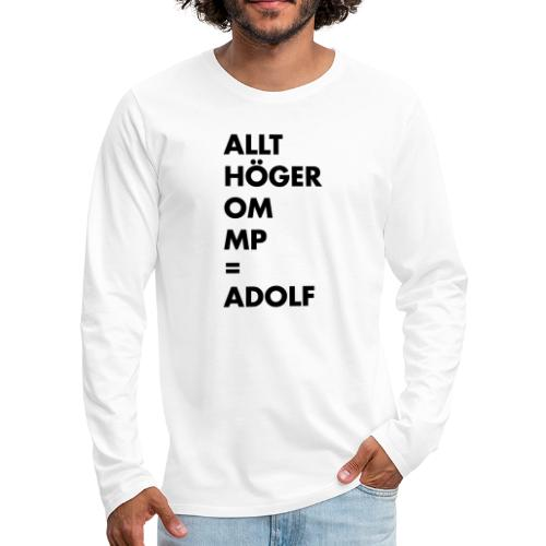 Allt höger om MP = Adolf - Långärmad premium-T-shirt herr