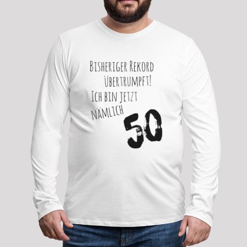 50er Geburtstag - Cooler Spruch - Männer Premium Langarmshirt