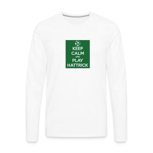 keep calm and play hattrick - Maglietta Premium a manica lunga da uomo