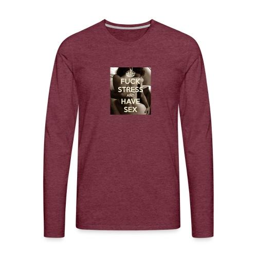 fuck-stress-and-have-sex - Herre premium T-shirt med lange ærmer