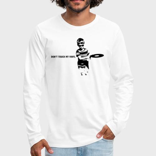 T-Record - Don't touch my vinyl - Mannen Premium shirt met lange mouwen