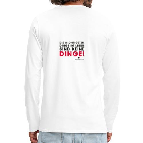 Motiv DINGE schwarze Schrift - Männer Premium Langarmshirt