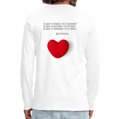 Citation de Bouddha Ce que tu penses tu le deviens - T-shirt manches longues Premium Homme