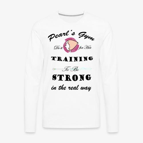 Strong in the Real Way - Maglietta Premium a manica lunga da uomo