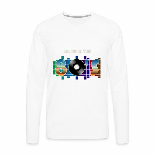 Made in the 80's - Men's Premium Longsleeve Shirt