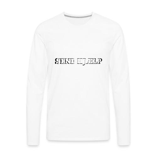 SEND HJÆLP T-shirt - Herre premium T-shirt med lange ærmer