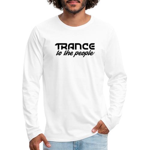 Trance to the People Sort Logo - Herre premium T-shirt med lange ærmer