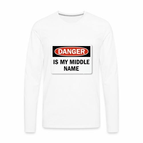 Danger is my middle name - Men's Premium Longsleeve Shirt