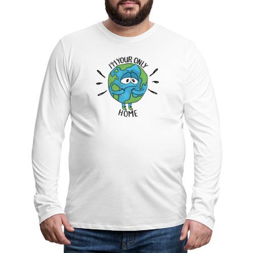 I'm your only home - Men's Premium Longsleeve Shirt