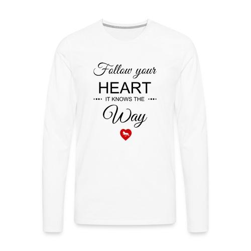 follow your heartbesser - Männer Premium Langarmshirt