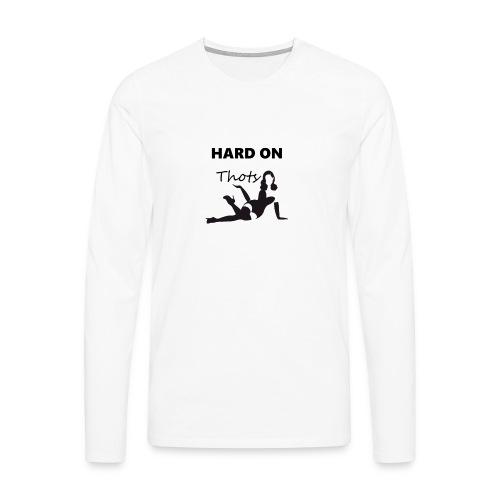 Hard on thots - Mannen Premium shirt met lange mouwen