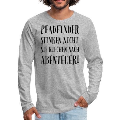Pfadfinder stinken nicht … - Farbe frei wählbar - Männer Premium Langarmshirt