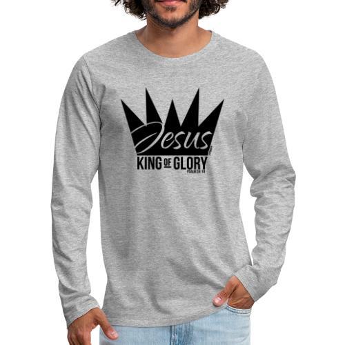 JESUS KING OF GLORY // Psalm 24:10 (BLACK) - Men's Premium Longsleeve Shirt