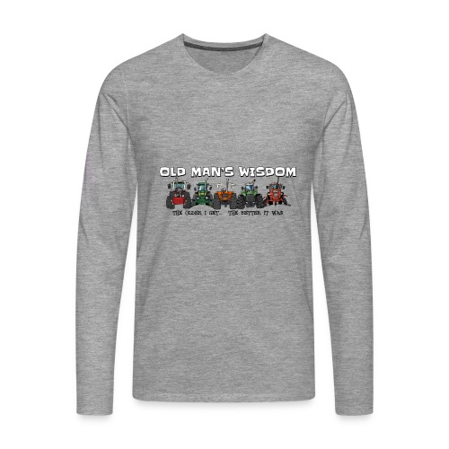 more oldmanswisdom - Mannen Premium shirt met lange mouwen