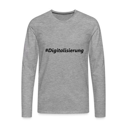 #Digitalisierung black - Männer Premium Langarmshirt