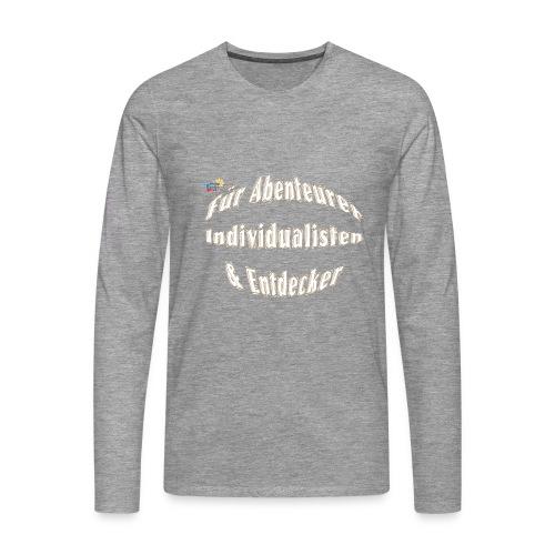 Abenteuerer Individualisten & Entdecker - Männer Premium Langarmshirt