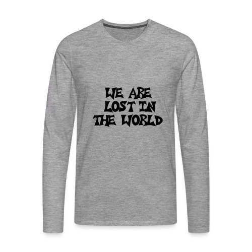 WE ARE LOST IN THE WORLD | GNTMN CREW - Männer Premium Langarmshirt